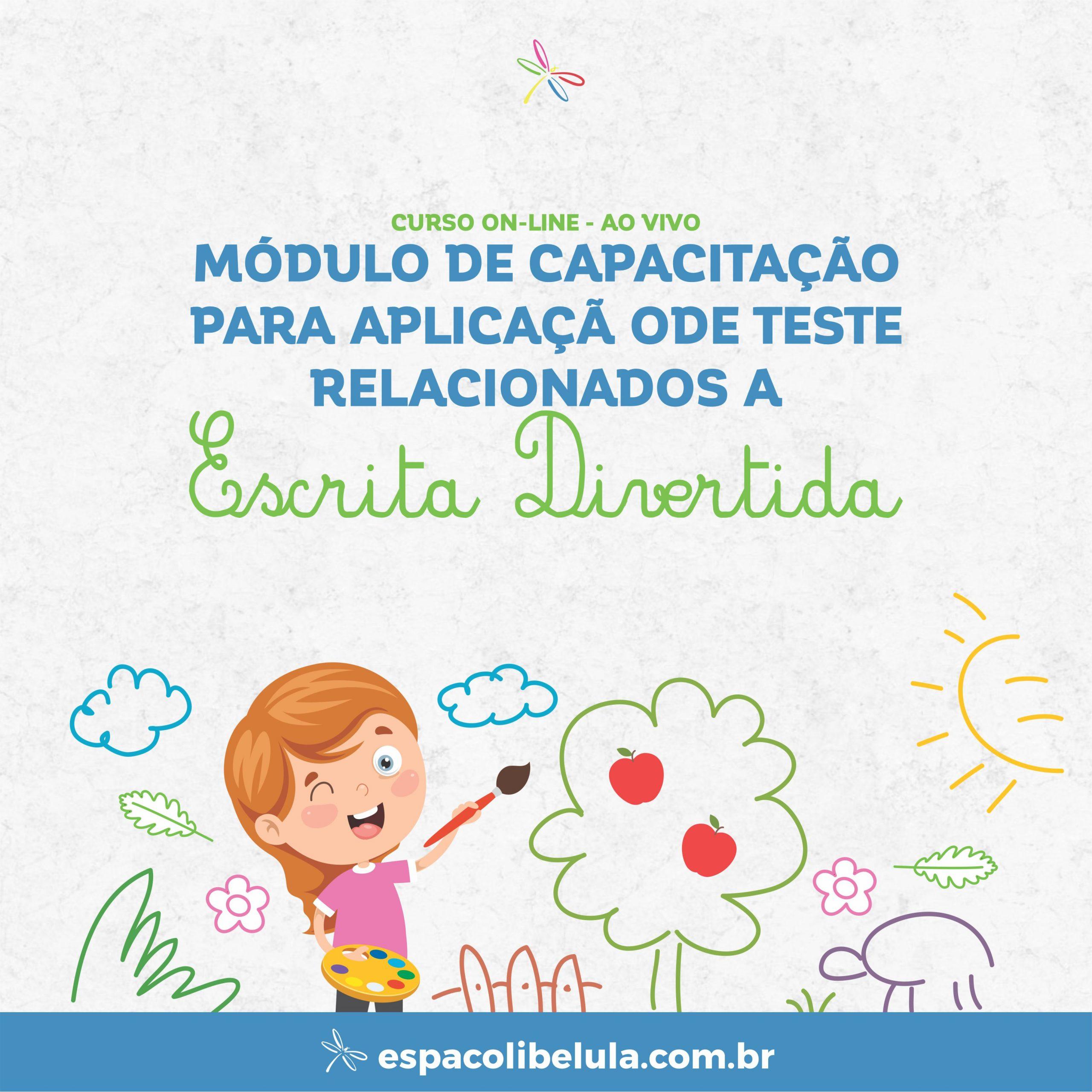 MÓDULO DE CAPACITAÇÃO PARA APLICAÇÃO DE TESTES RELACIONADOS A ESCRITA DIVERTIDA (CATE)